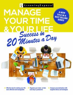 Manage Your Time & Your Life in 20 Minutes a Day (BOK)
