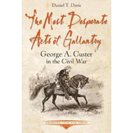 Most Desperate Acts of Gallantry (BOK)
