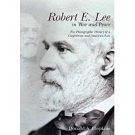 Robert E. Lee in War and Peace (BOK)