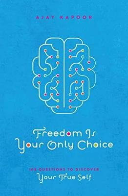 Freedom is Your Only Choice (BOK)