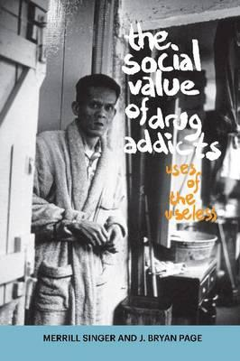 Social Value of Drug Addicts: Uses of the Useless (BOK)