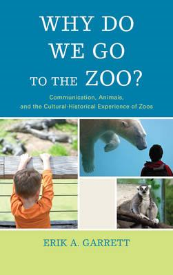 Why Do We Go to the Zoo? (BOK)