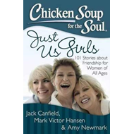 Chicken Soup for the Soul: Just Us Girls (BOK)