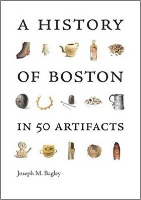 History of Boston in 50 Artifacts (BOK)