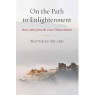 On the Path to Enlightenment: Heart Advice from the Great Tibetan Masters (BOK)