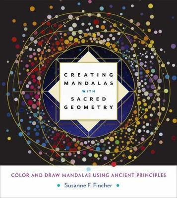 Creating Mandalas With Sacred Geometry (BOK)