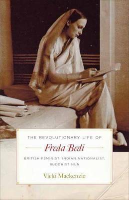 Revolutionary Life Of Freda Bedi (BOK)