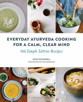 Everyday Ayurveda Cooking for a Calm, Clear Mind (BOK)