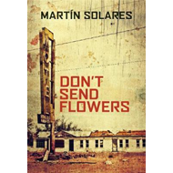 Don't Send Flowers (BOK)