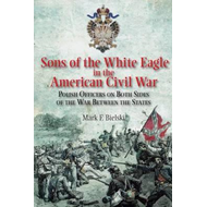 Sons of the White Eagle in the American Civil War (BOK)