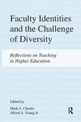 Faculty Identities and the Challenge of Diversity: Reflections on Teaching in Higher Education (BOK)