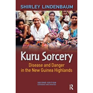 Kuru Sorcery: Disease and Danger in the New Guinea Highlands (BOK)