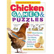 Chicken Games & Puzzles: 100 Word Games, Picture Puzzles, Fun Mazes, Silly Jokes, Codes, and Activit (BOK)