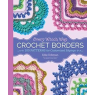 Every Which Way Crochet Borders (BOK)