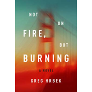 Not on Fire, but Burning (BOK)