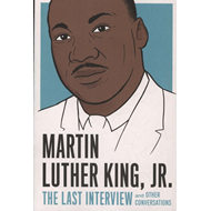 Martin Luther King, Jr.: The Last Interview (BOK)