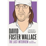 David Foster Wallace: The Last Interview (BOK)