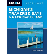 Moon Spotlight Michigan's Traverse Bays & Mackinac Island (BOK)