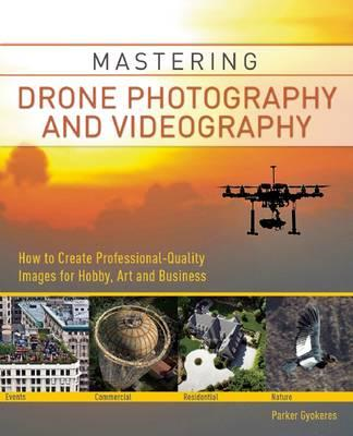 Mastering Drone Photography and Videography (BOK)