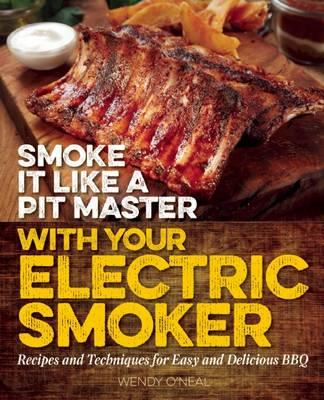 Smoke It Like a Pit Master with Your Electric Smoker (BOK)