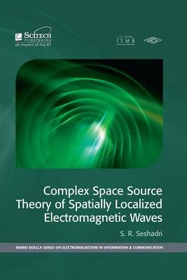 Complex Space Source Theory of Spatially Localized Electromagnetic Waves (BOK)