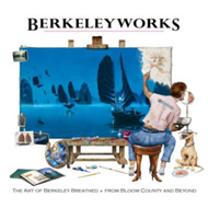 Berkeleyworks: The Art of Berkeley Breathed: From Bloom County and Beyond (BOK)