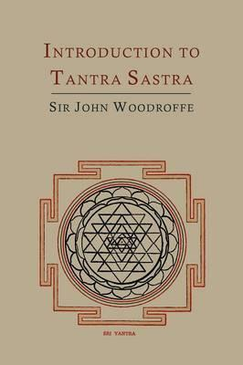 Introduction to Tantra Sastra (BOK)