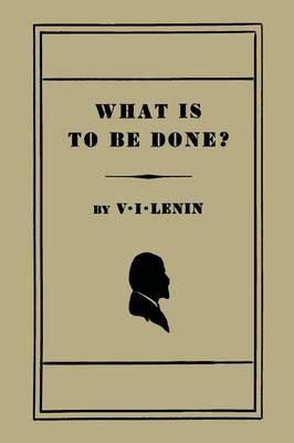 What Is to Be Done? �Burning Questions of Our Movement] (BOK)
