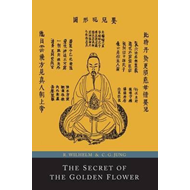 Secret of the Golden Flower; A Chinese Book of Life (BOK)