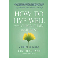 How to Live Well with Chronic Pain and Illness (BOK)