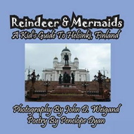 Reindeer & Mermaids, a Kid's Guide to Helsinki Finland (BOK)
