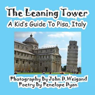 Leaning Tower, a Kid's Guide to Pisa, Italy (BOK)