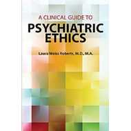 Clinical Guide to Psychiatric Ethics (BOK)