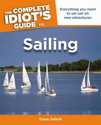 The Complete Idiot's Guide to Sailing (BOK)