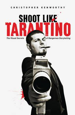 Shoot Like Tarantino (BOK)