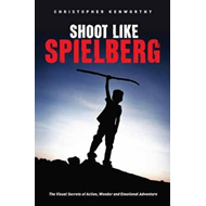 Shoot Like Spielberg (BOK)