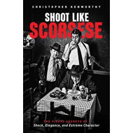 Shoot Like Scorsese (BOK)