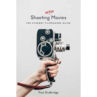 Shooting Better Movies (BOK)
