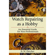 Watch Repairing as a Hobby (BOK)
