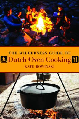 Wilderness Guide to Dutch Oven Cooking (BOK)