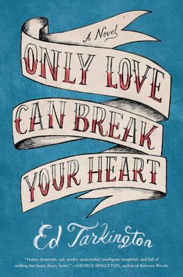 Only Love Can Break Your Heart (BOK)