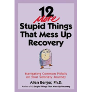 12 More Stupid Things That Mess Up Recovery (BOK)