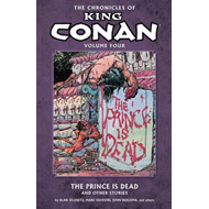 The Chronicles of King Conan: Volume 4: The Prince is Dead and Other Stories (BOK)