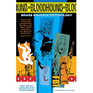 Bloodhound: Volume 1: Brass Kuncle Psychology (BOK)