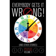 Everybody Gets it Wrong! (and Other Stories): Volume 1: David Chelsea's 24-Hour Comics (BOK)