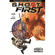 Shoot First Volume 1: Angels and Infidels (BOK)