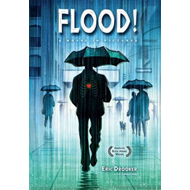 Flood!: A Novel in Pictures (BOK)