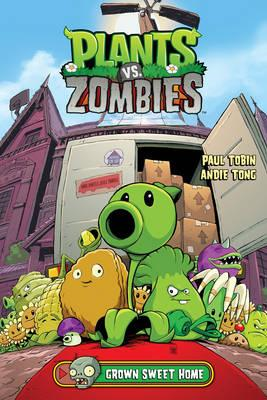 Plants Vs. Zombies Volume 4: Grown Sweet Home (BOK)