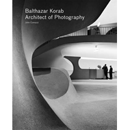 Balthazar Korab: Architect of Photography (BOK)