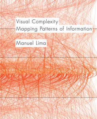 Visual Complexity: Mapping Patterns of Information (BOK)